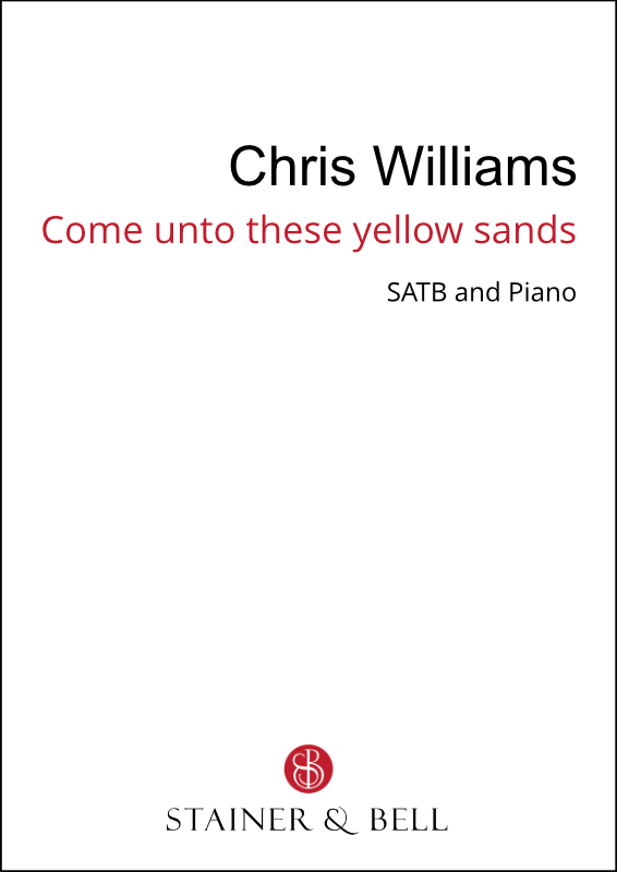 Williams, Chris: Come Unto These Yellow Sands (SATB)