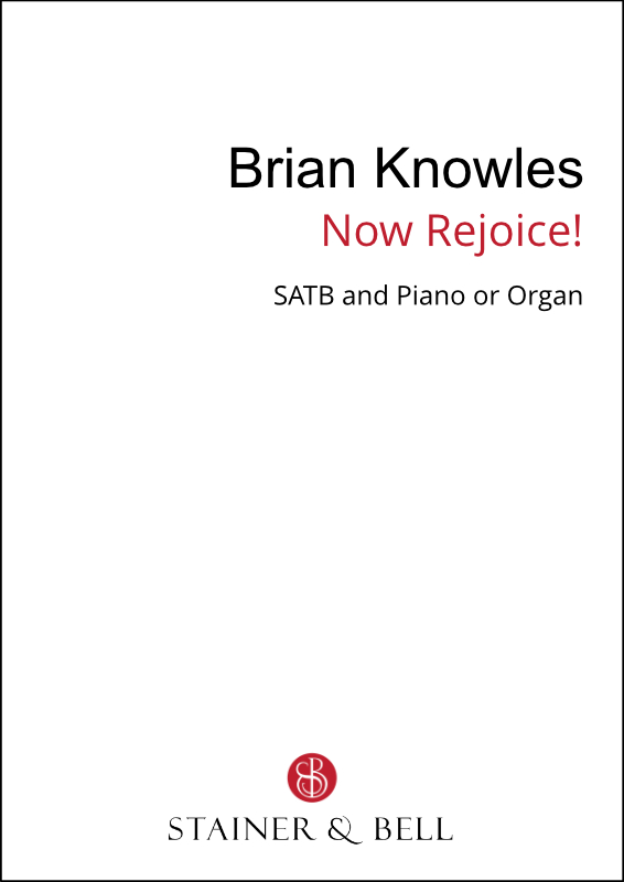 Knowles, Brian R: Now Rejoice! (SATB)