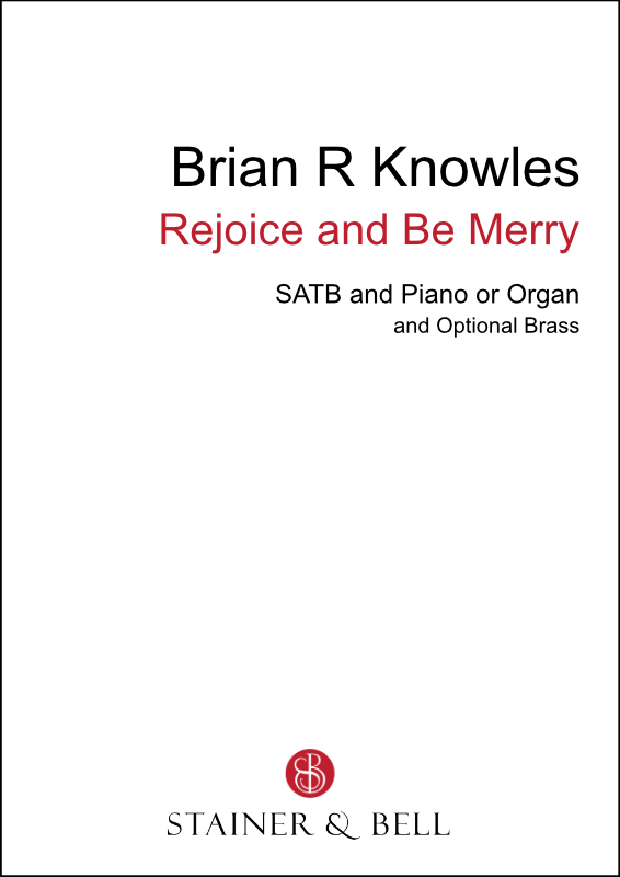 Knowles, Brian R: Rejoice And Be Merry (SATB)