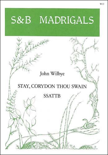 Wilbye, John: Stay, Corydon Thou Swain