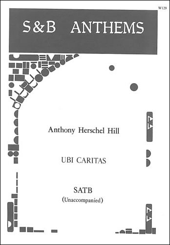 Hill, Anthony Herschel: Ubi Caritas