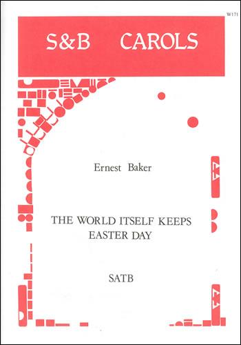 Baker, Ernest: The World Itself Keeps Easter Day