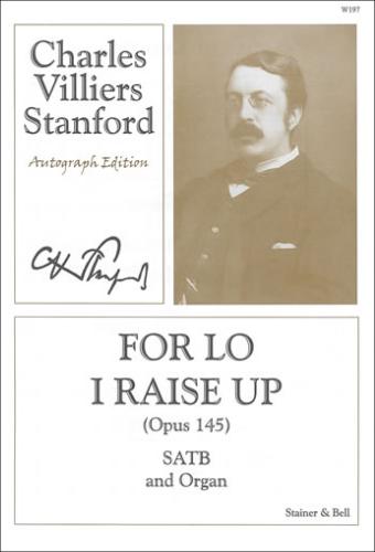 Stanford, Charles V: For Lo I Raise Up