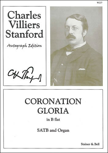 Stanford, Charles V: Coronation Gloria In B Flat