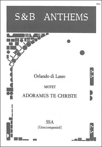 Lasso, Orlando Di: Adoramus Te, Christe
