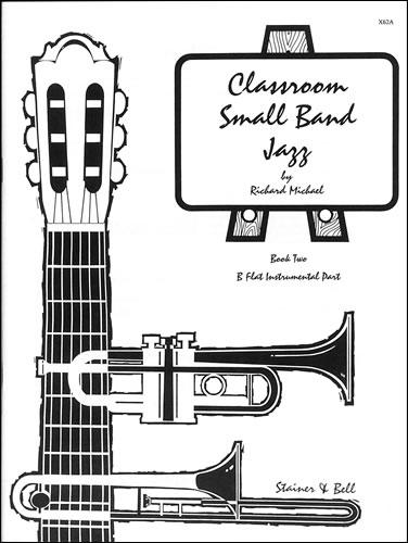 Michael, Richard: Classroom Small Band Jazz. Book 2. Additional B Flat Part