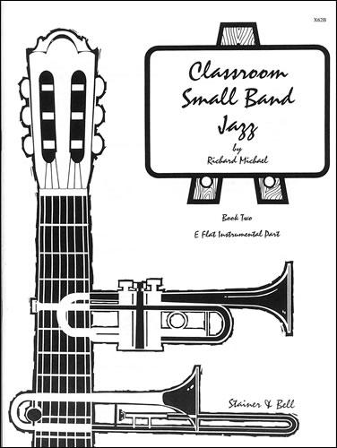 Michael, Richard: Classroom Small Band Jazz. Book 2. Additional E Flat Part