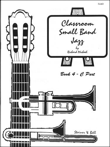 Michael, Richard: Classroom Small Band Jazz. Book 4. Additional C Part