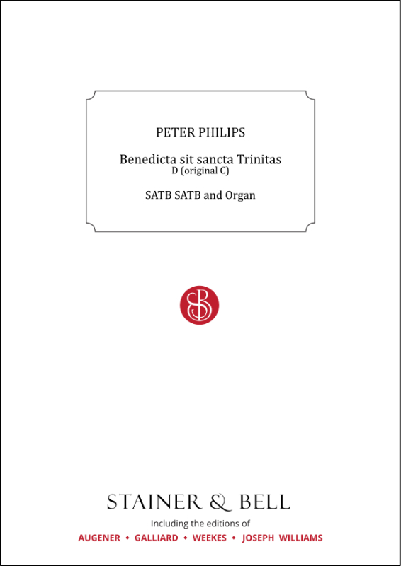 Philips, Peter: Benedicta Sit Sancta Trinitas. D (orig. C)