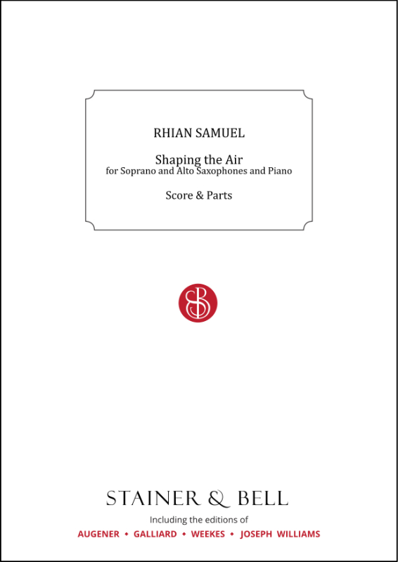 Samuel, Rhian: Shaping The Air. Soprano And Alto Saxophones And Piano