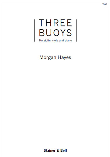 Hayes, Morgan: Three Buoys For Violin, Viola And Piano