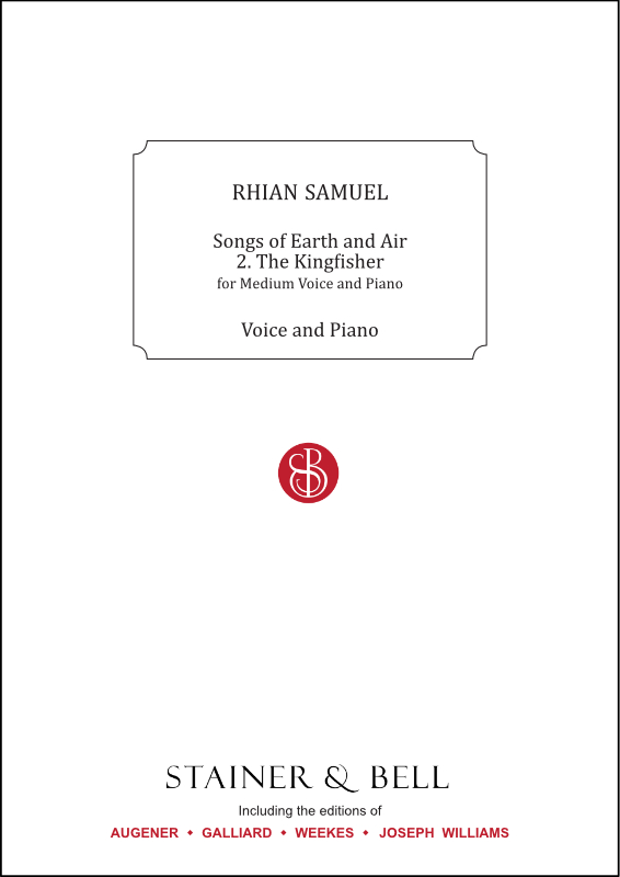 "Samuel, Rhian: The Kingfisher. Medium Voice And Piano (No. 2 Of ""Songs Of Earth And Air"")"