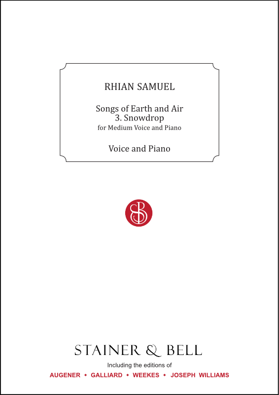 "Samuel, Rhian: Snowdrop. Medium Voice And Piano (No. 3 Of ""Songs Of Earth And Air"")"
