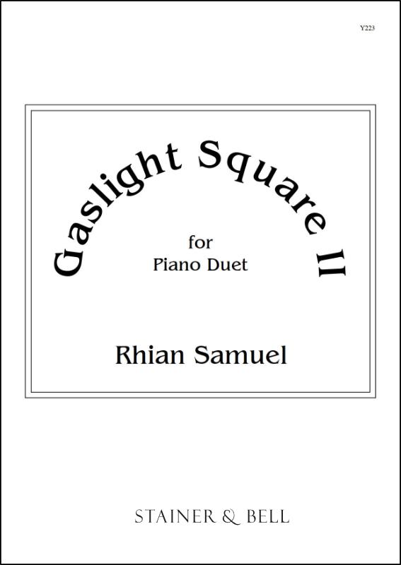 Samuel, Rhian: Gaslight Square II. Piano Duet