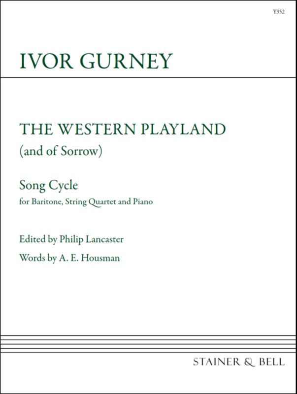 Gurney, Ivor: The Western Playland (and Of Sorrow). Score (Piano Part)