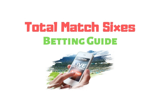 Total Match Sixes