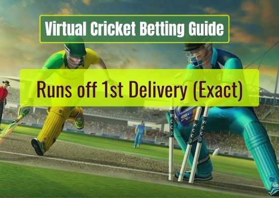Runs off 1st Delivery (Exact) - Virtual Cricket Betting Guide