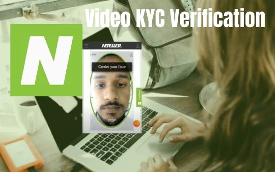 The Video KYC (Know Your Customer) Verification With Neteller