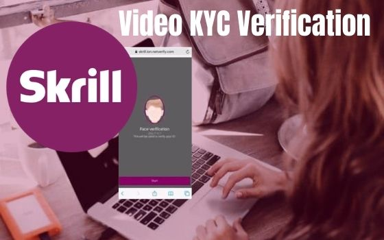 The Video KYC (Know Your Customer) Verification With Skrill