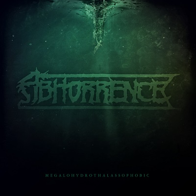 Abhorrence – Megalohydrothalassophobic