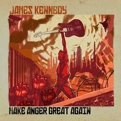 James Kennedy – Make Anger Great Again