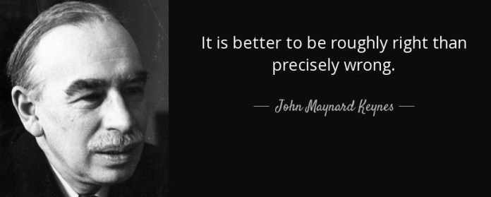 quote-it-is-better-to-be-roughly-right-than-precisely-wrong-john-maynard-keynes-41-14-34
