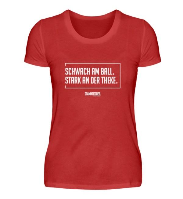 """""""Schwach am Ball. Stark an der Theke.""""Da - Damenshirt-4"""
