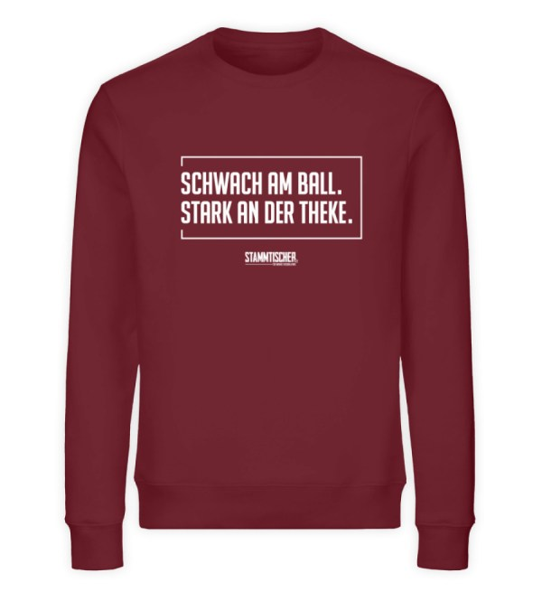 """Schwach am Ball. Stark an der Theke.""Un - Unisex Organic Sweatshirt-6883"