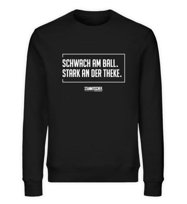 """Schwach am Ball. Stark an der Theke.""Un - Unisex Organic Sweatshirt-16"