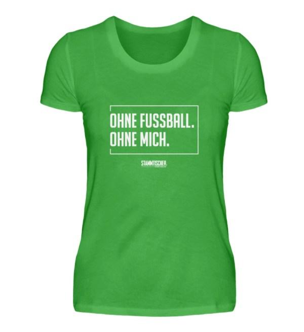 """""""Ohne Fussball. Ohne Mich."""" - Damenshirt - Damenshirt-2468"""