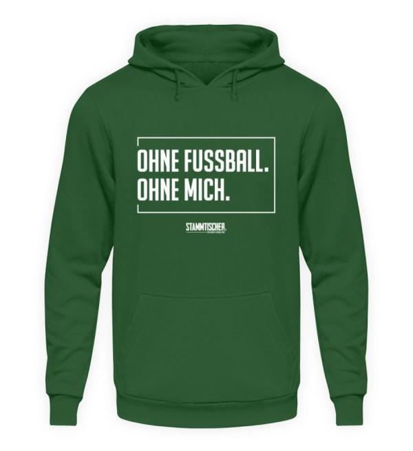 """""""Ohne Fussball. Ohne mich."""" - Hoodie - Unisex Kapuzenpullover Hoodie-833"""
