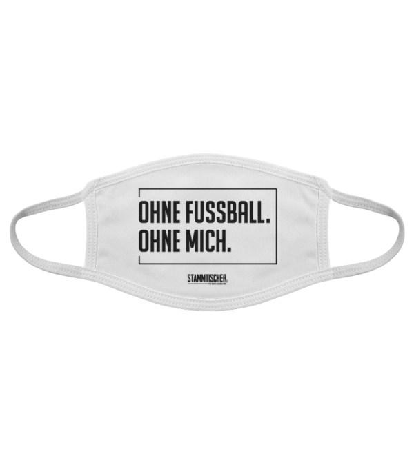 """""""Ohne Fussball. Ohne Mich."""" - Gesichts - Gesichtsmaske-7019"""