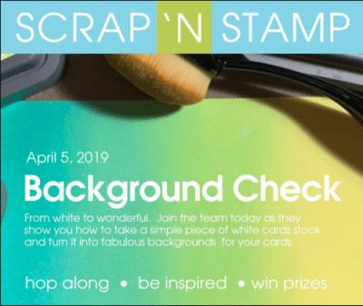 Scrap 'N Stamp Background Check Blog Hop