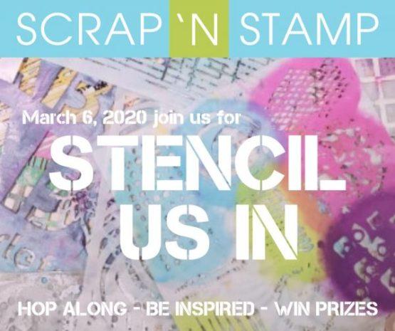 Stencil Us In - Scrap 'N Stamp Blog Hop!