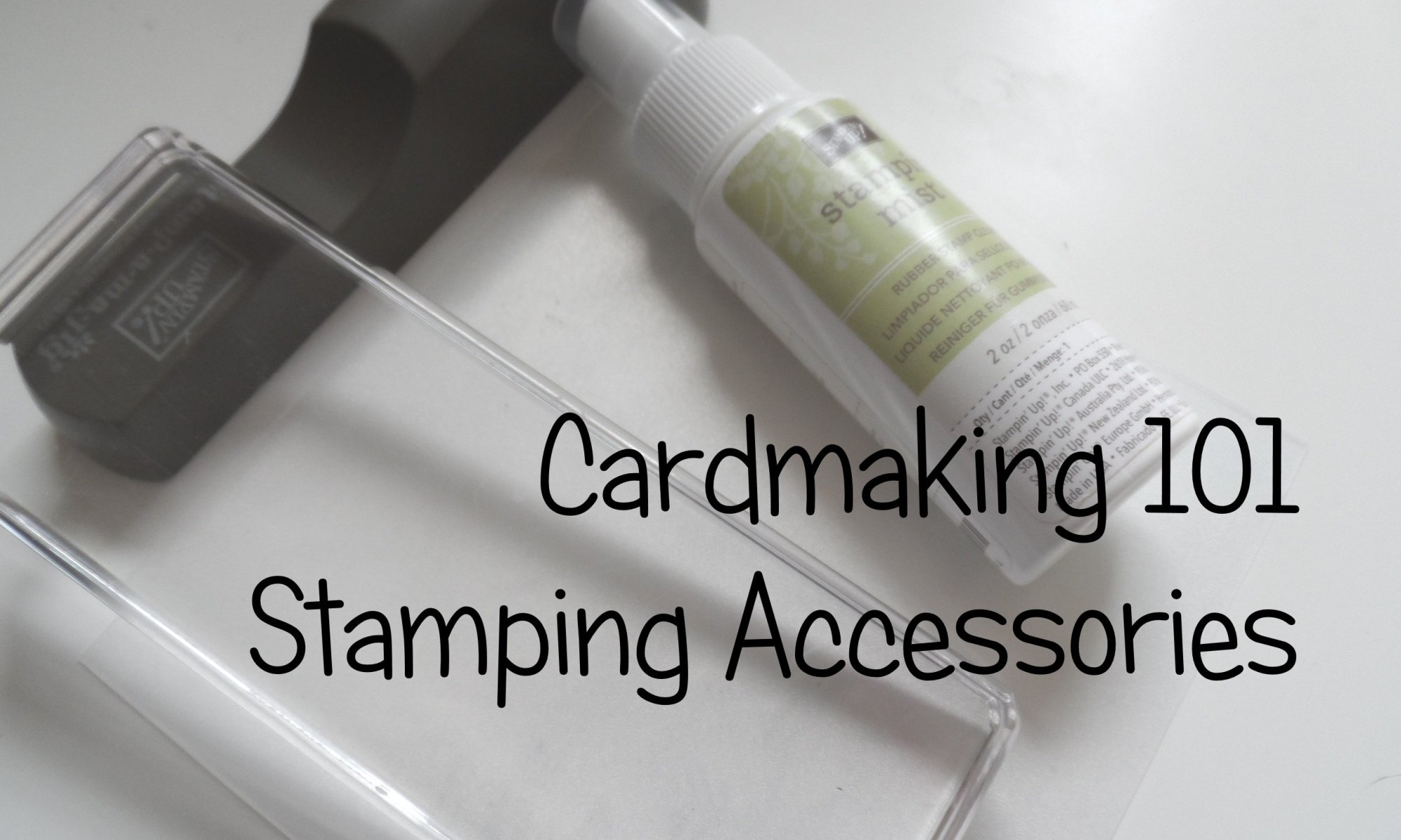 Stampin' Up! UK cardmaking 101 stamping accessories