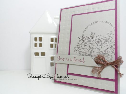 You Are Loved card using Blossoming Basket and Basket Weave Embossing Folder from Stampin' Up!