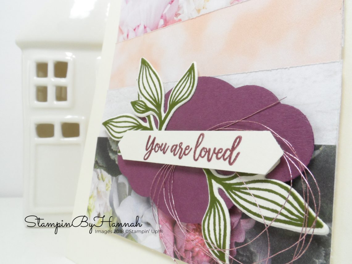 Facebook Live ideas with Designer Series Paper You Are Loved Card using Petal Promenade from Stampin' Up!