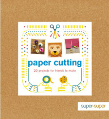 Book Review: Paper Cutting: 20 Projects for Friends to Make