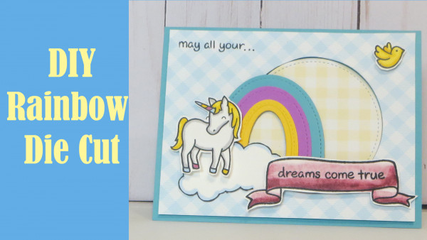 Make You Own Rainbow Die Cut Card