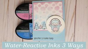 Using Water Reactive Inks 3 Ways