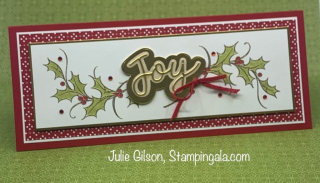 Slimline Christmas Card created with the Joyful Holly Stamp Set and the Joy Dies.  #Stampin' Up, #Stampin' Gala, #Handmade Cards, #Heat Embossing, #Stampin' Blends Markers
