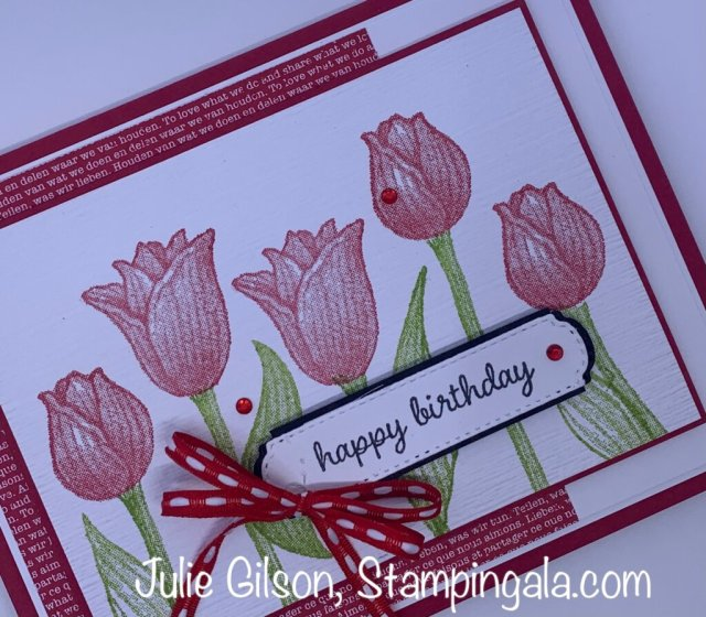 Birthday Card created with Stampin' Up's Timeless Tulips stamp Set, #Stampin' Gala, #Julie Gilson, #Birthday, #Handmade Cards, #Makeover Monday