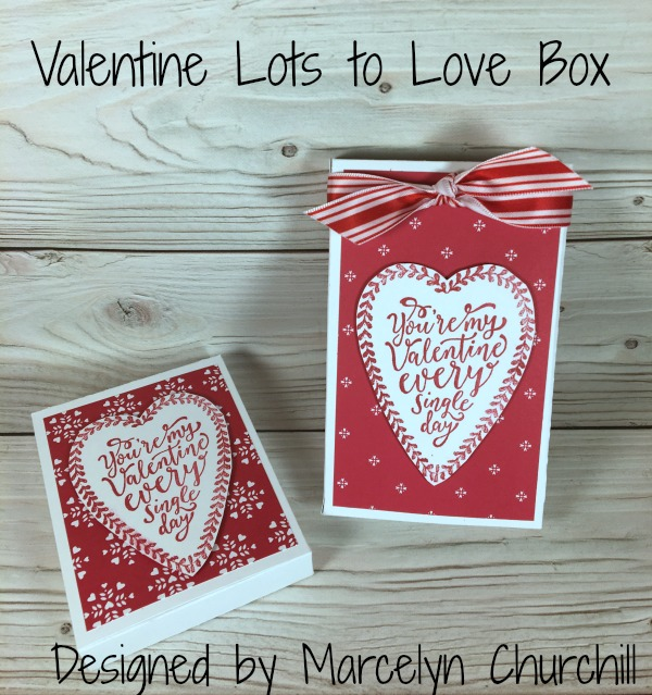 Stampin Up Valentine Lots to Love Box designed by demo Marcelyn Churchill. Please see more card and gift ideas at www.StampingMom.com #StampingMom #cute&simple4u