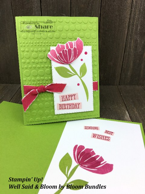 Stampin' Up! Well Said and Bloom by Bloom Birthday Card by Kay Kalthoff for #stampingtoshare