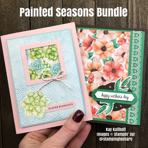 Stampin' Up! Painted Seasons Bundle Cards for Easter and Mother's Day by Kay Kalthoff for #stampingtoshare