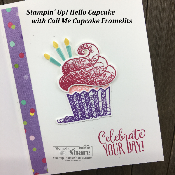 Stampin' Up! Hello Cupcake with Call Me Cupcake Framelits Inside Panel by Kay Kalthoff for #stampingtoshare