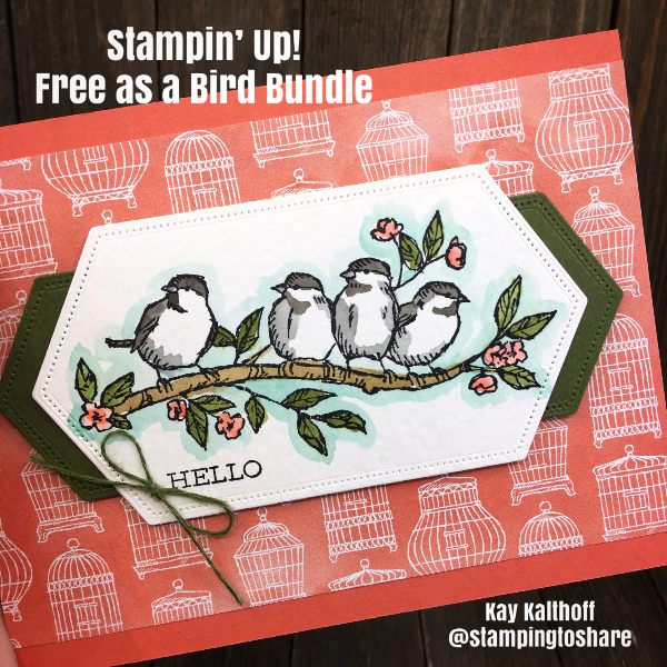 Stampin' Up! Free as a Bird Bundle by Kay Kalthoff created for #stampingtoshare