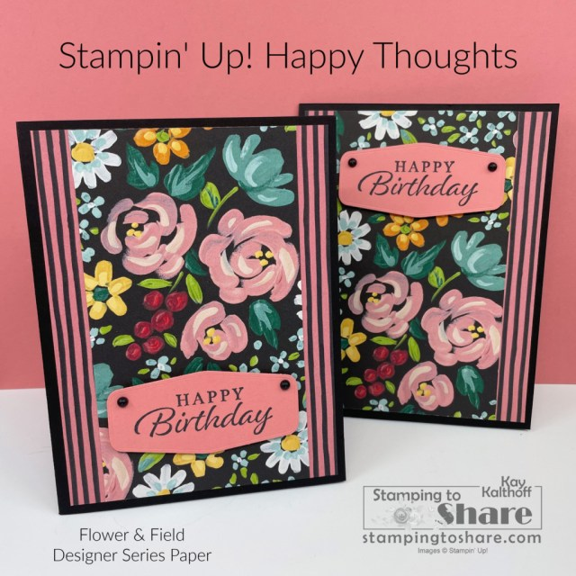 Stampin' Up! Happy Thoughts Birthday Card with Flower and Field DSP by Kay Kalthoff with Stamping to Share