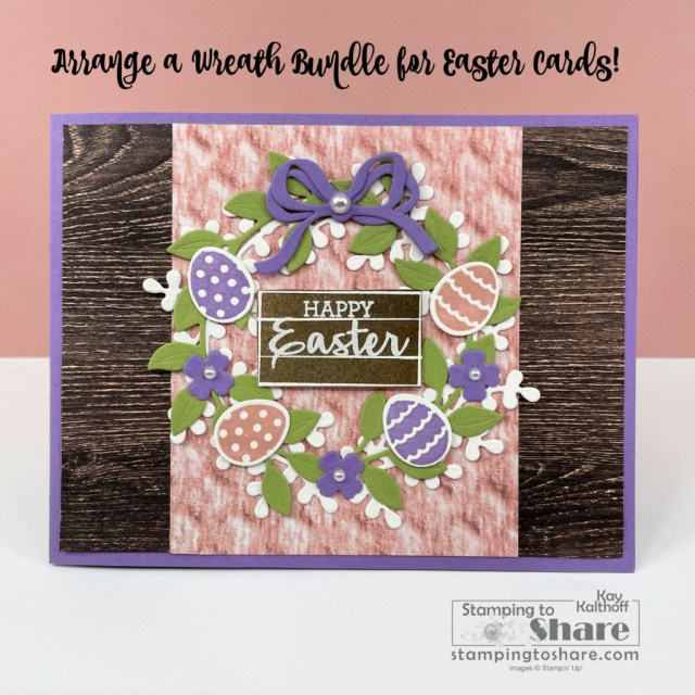 Stampin' Up! Arrange a Wreath Bundle for Pretty Easter Cards - created by Kay Kalthoff with Stamping to Share