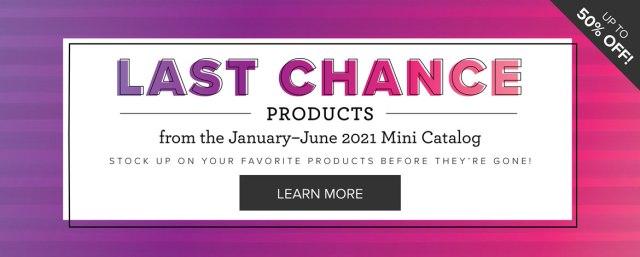 Last Chance Product List for January through June Mini Catalog
